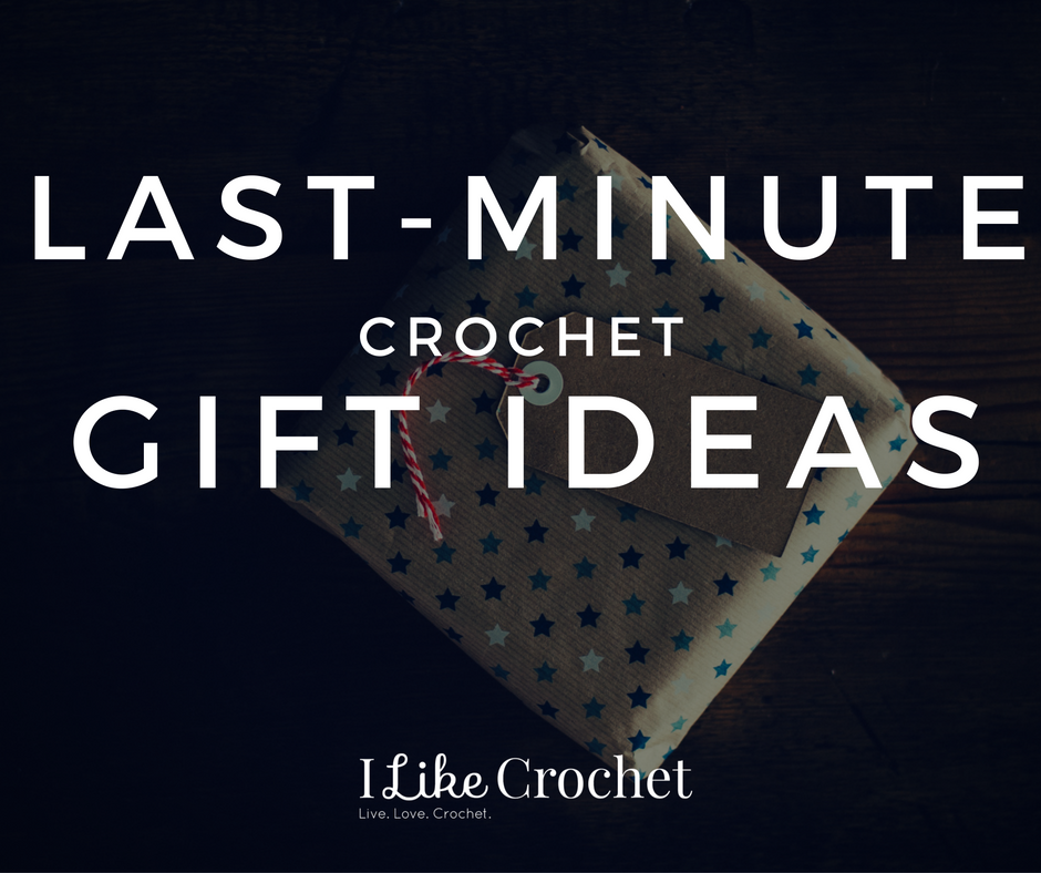 Last-Minute Crochet Christmas Gifts